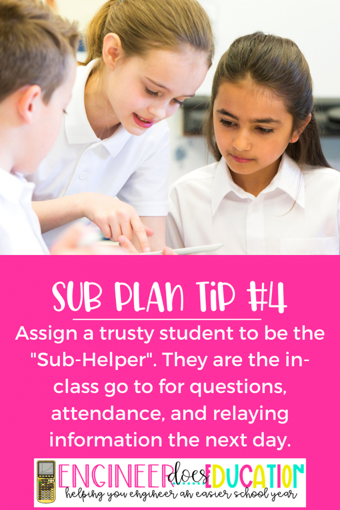 "Emergency Sub Plan Tips: Assign a student as the ""Sub Helper"" to answer questions and take attendance."